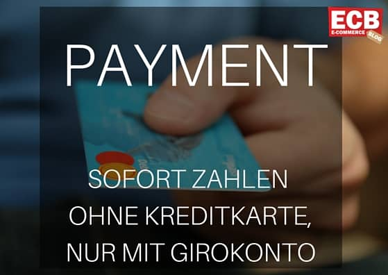 Payment-Anbieter ohne Kreditkarte sofort zahlen