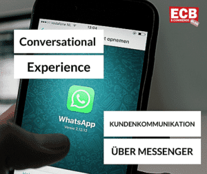 Conversational Experience im E-Commerce. Kundenkommunikation über Messenger.