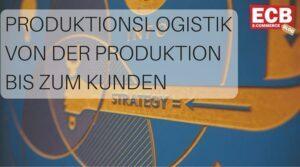 Prozessoptimierung bei der Produktionslogistik