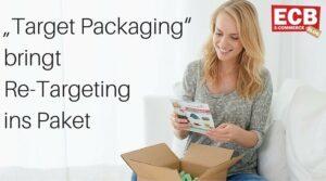 Retargeting mit Target Packaging