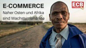 E-Commerce Boom in Afrika und im nahen Osten