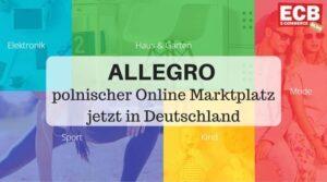 Allegro: polnischer Online Marktplatz jetzt auch in Deutschland