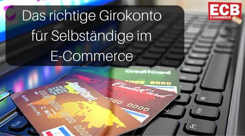 Das Girokonto für Selbständige im E-Commerce