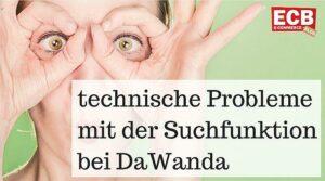 Technische Probleme mit der DaWanda Suchfunktion.