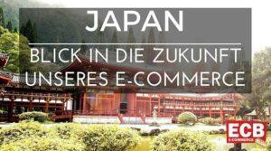 Japan und die Zukunft des E-Commerce