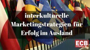 Mit interkulturellen Marketingstrategie auch im Ausland Erfolg