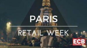Paris Retail Week - das Event für den französischen Einzelhandel und E-Commerce