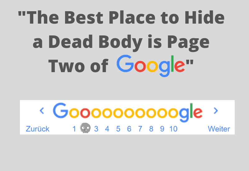 The Best Place to Hide a Dead Body is Page Two of Google