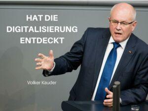 Volker Kauder hat die Digitalisierung für sich entdeckt