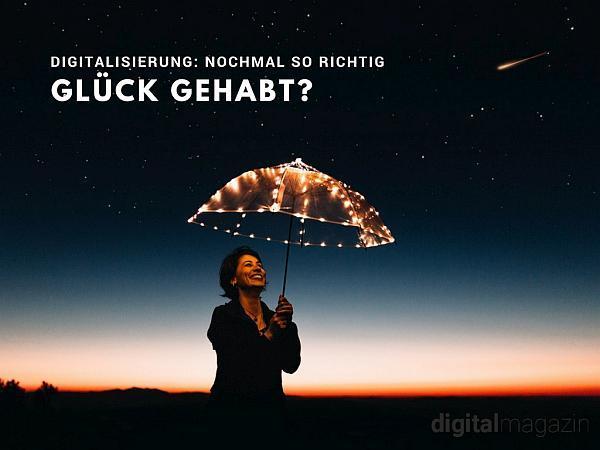 Glück gehabt bei der Digitalisierung