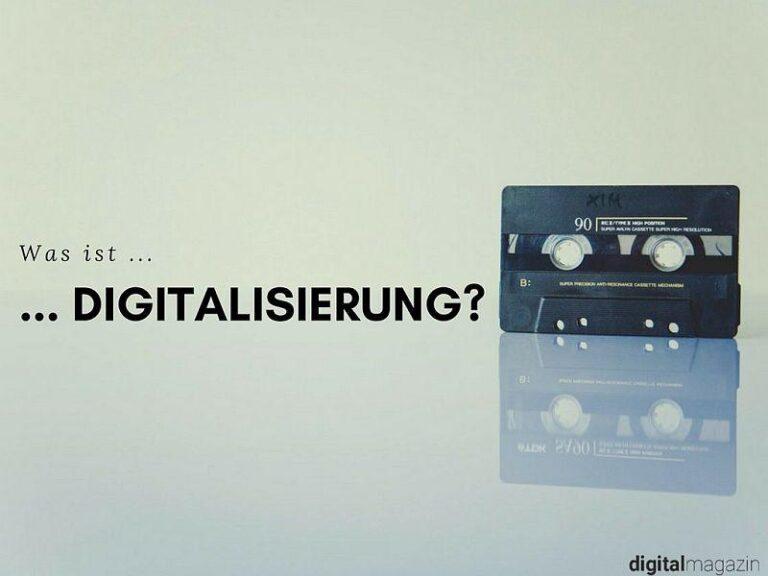 Was ist Digitalisierung? Eine Definition.