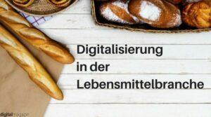 Digitalisierung der Lebensmittelbranche