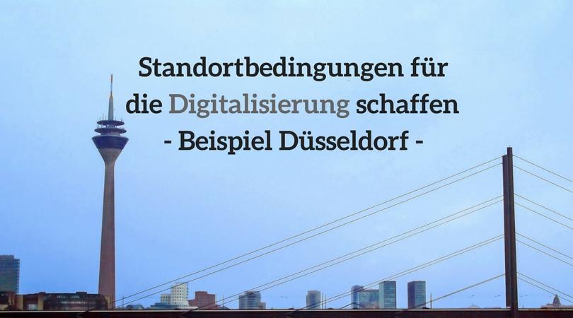 Beste Standortbedingungen für die Digitalisierung schaffen