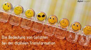 Die Digitale Transformation erfordert bewussten Umgang mit Emotionen
