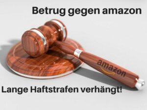 USA: Betrug gegen amazon - hohe Haftstrafen