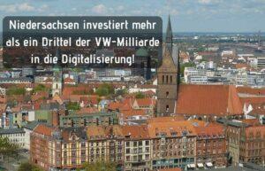 Niedersachsen investiert Millionen Euro in die Digitalisierung