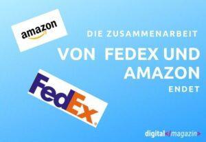 Die Zusammenarbeit von Fedex und Amazon endet