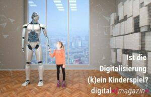 Die Digitalisierung ist kein Kinderspiel