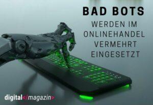 Bad Bots – eine Gefahr für den Onlinehandel