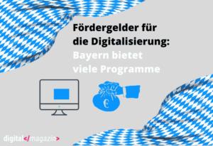Fördergelder für die Digitalisierung in Bayern