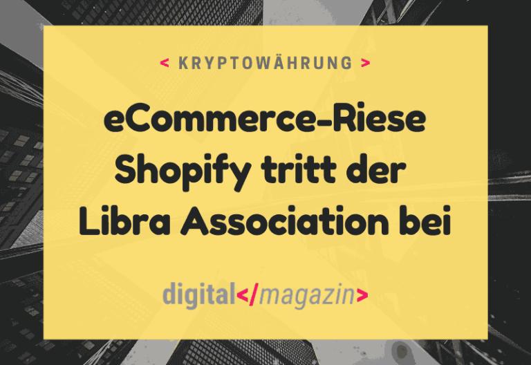 Libra und Shopify – eine Finanzinfrastruktur für den E-Commerce