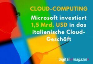 Milliarden für das Cloud-Geschäft – Microsoft investiert in viele Länder
