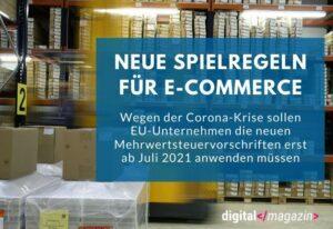 Neue E-Commerce-Regeln kommen wohl erst Juli 2021