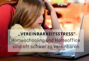 """""""Vereinbarkeitsstress"""" vermeiden – klare Regeln für Home Office und Schule"""