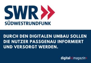 SWR optimiert seine digitale Transformation