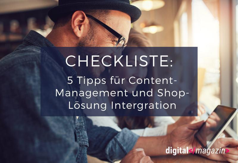 Checkliste: Content-Management und Shop-Lösung integrieren