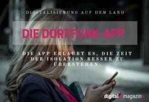 Corona durch die Digitalisierung erträglich – eine Dorf-App zeigt, wie es geht