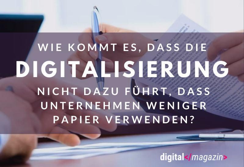 Papierverarbeitung – die Digitalisierung wird das Papier nicht verdrängen