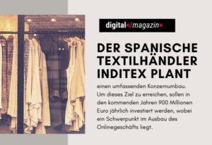 Eine Milliarde für die Digitalisierung – Inditex investiert in die Zukunft