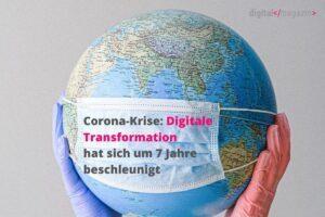 Corona-Krise: Beschleunigung der digitalen Transformation