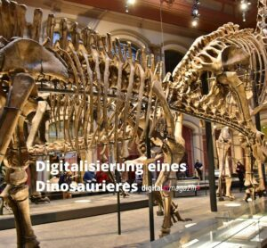 Digitalisierung eines Dinosaurier