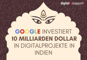 10 Milliarden Dollar – Google treibt Indiens digitale Transformation voran