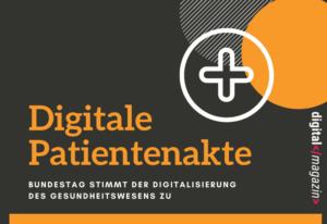 Mehr Digitalisierung im Gesundheitswesen – die elektronische Patientenakte kommt