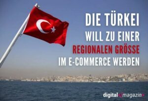 Türkei engagiert sich im E-Commerce