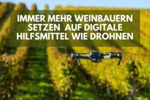 Schweizer Weinbauern nutzen Drohnen in der Landwirtschaft