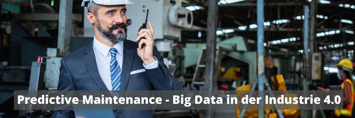 Predictive Maintenance: Big-Data in der Industrie