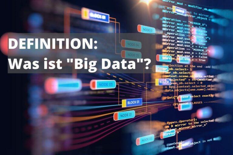 Definition - was ist Big Data