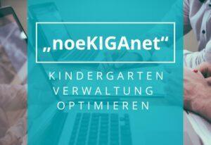 "Kindergärten werden digital – Niederösterreich bringt Projekt ""noeKIGAnet"" voran"