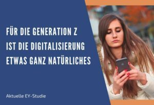 Generation Z hat positive Erwartungen der Digitalisierung gegenüber