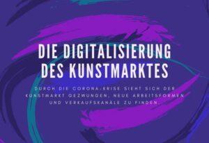 Kunst durch Digitalisierung – so verändert die Digitalisierung den Kunstmarkt