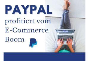 Paypal kommt der Erfolg des E-Commerce zugute