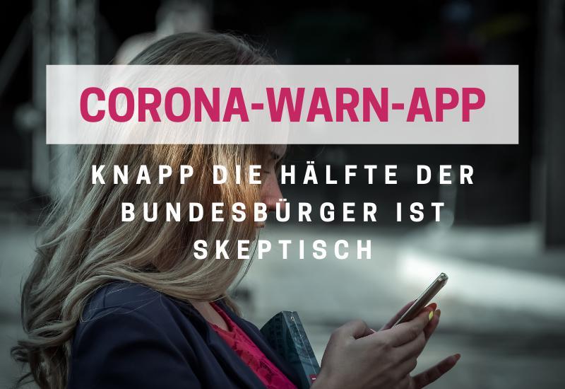 Corona-Warn-App – zwischen Skepsis und Euphorie