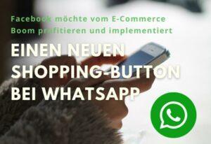 Facebook implementiert neues E-Commerce Feature bei WhatsApp