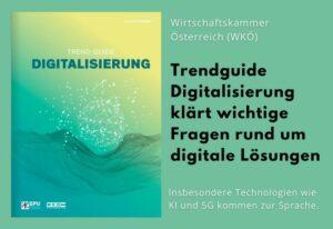Trendguide Digitalisierung – So unterstützt Österreich seine KMU