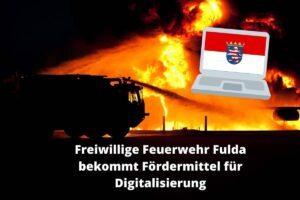 Ehrenamt digitalisiert: Freiwillige Feuerwehr Fulda