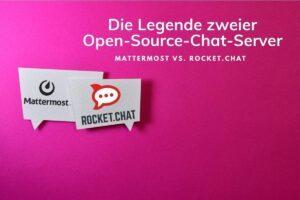 RocketChat vs MatterMost - Vergleich